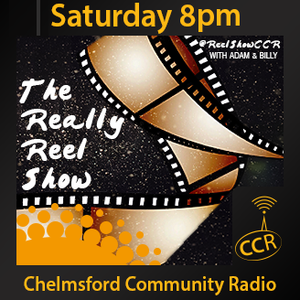 The Really Reel Show - @ReelShowCCR - Adam and Guest - 03/01/15 - Chelmsford Community Radio
