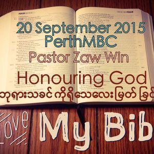 Honouring God ဘုုရားသခင္ကိုု ရိုုေသေလးျမတ္ျခင္း