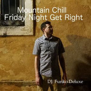 Mountain Chill Friday Night Get Right (2018-01-12)