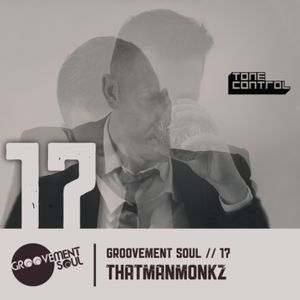 GS17: THATMANMONKZ - FITTER, HAPPIER DJ MIX - GROOVEMENT SOUL EXCLUSIVE
