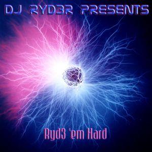 Ryd3 'em Hard