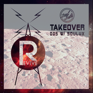 Revive Radio Mix 005 - SOULUX Takeover