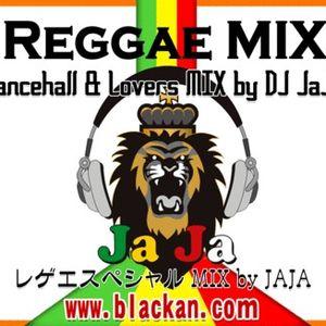 REGGAE MIX by BLACKAN Radio Reggae MC - JAJA!