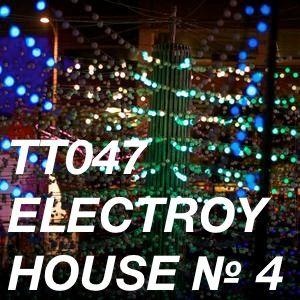 TT047 - ElecTroy House № 4  / 2012-04-14 / 33:00 / 320 Kbps