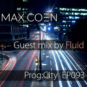 Max Coen - EP093 Prog:city Guest mix by Fluid