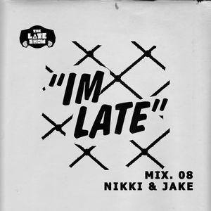 IM LATE - NO 8 - NIKKI AND JAKE