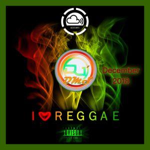 DJ DMS - I Love Reggae Dec 2018