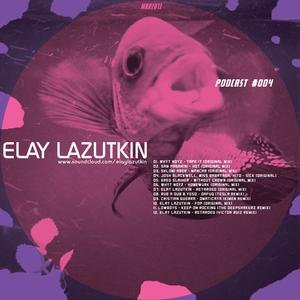 Elay Lazutkin - Podcast 004