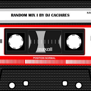 Random Mix I By DJ Caciares