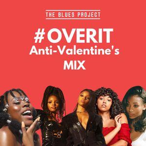 #OVERIT: Anti-Valentine's Day MIX