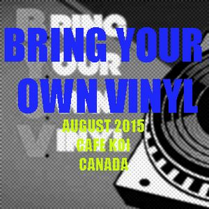 Bring Your Own Vinyl Sessions: August 2015