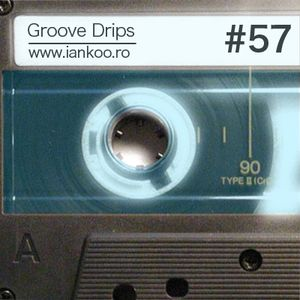 Groove Drips episode 57