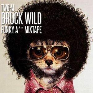 Bruck Wild Funky A** {Live-Mixtape}