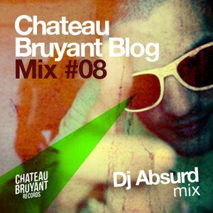 Dj ABSURD - Chateau Bruyant Blog Mix #8