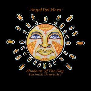 Angel Del Moro-Shadow of the Day-Session Live Progressive