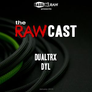 The RAWCast January 2013 - Dualtrx, Dj Dyl