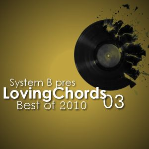 System B. pres. Loving Chords (Best Of 2010) Part 4