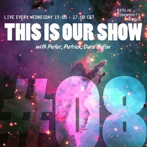 Kleine Reise - This Is Our Show #08