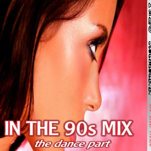 In The 90s Mix - The Dance Part