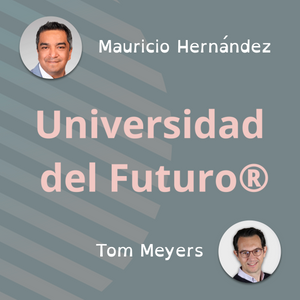 The Futures Effect: interview with author Tom Meyers by Mauricio Hernandez - Universidad del Futuro