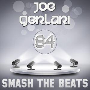Joe Gerlari - Smash The Beats 84 (31-05-2014)