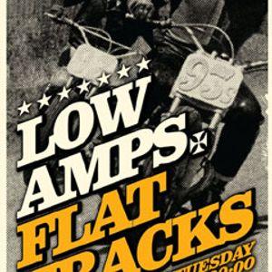LOW AMPS FLAT TRACKS - 26/2/2013