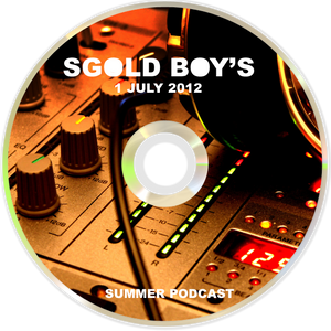 SGold Boy's - July 2012 Summer Podcast