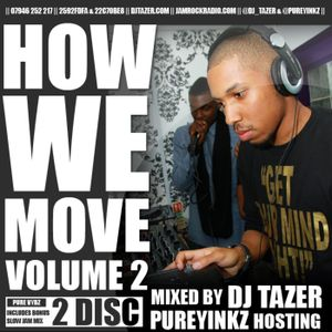 How We Move Vol.2 Mixed by DJ Tazer & Hosted by PureYinkz