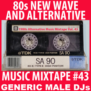 80s New Wave / Alternative Songs Mixtape Volume 43