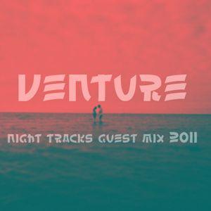 Night Tracks 011 - Venture Guest Mix