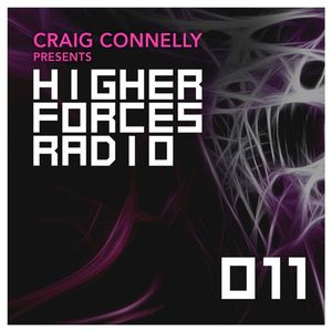 Craig Connelly - Higher Forces Radio 011