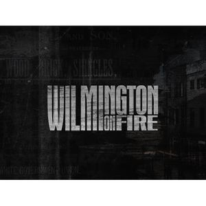 Wilmington on Fire with Christopher Everett