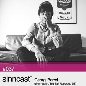 sinncast* #037 - Georgi Barrel (sinnmusik* / Big Bait Records / DE)