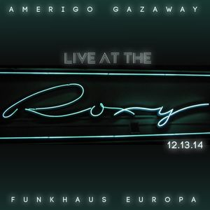 Live At The Roxy - Funkhaus Europa - Cologne, Germany - 12/13/14