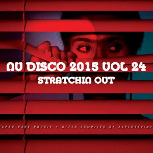NU DISCO 2015 VOL 24 - STRETCHIN OUT