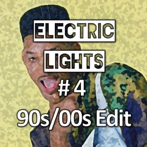 Electric Lights #4 - 90s/00s Edit