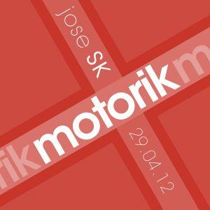 jose SK - Motorik 4 (29.04.12)