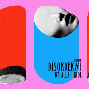 Disorder#1 mixtape by alex pride