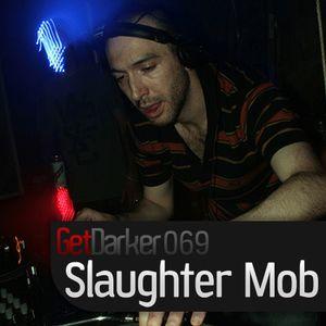 Getdarkertv69 Slaughtermob live