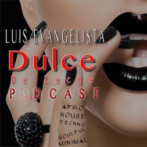 Luis Evangelista Presents Dulce De Leche Episode 2