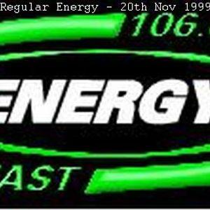 Energy 106 - Regular Energy - 20th Nov 1999