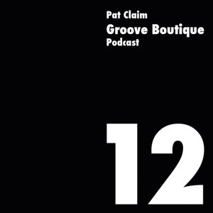 Groove Boutique Podcast 12