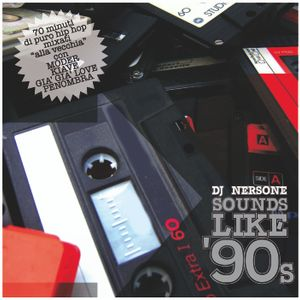 DJ NERSONE - SOUNDS LIKE '90S