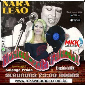 Programa Musicalmente Falando 26.06.2017 - Nara Leão
