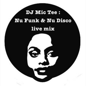 DJ Mic Tee  -  Nu Funk & Nu Disco live mix - 80 min.