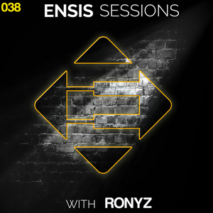 Ensis Sessions 038 - Guest Ronyz