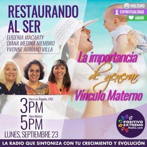 RESTAURANDO AL SER-09-23-19-LA IMPORTANCIA DE GENERAR VINCULO MATERNO
