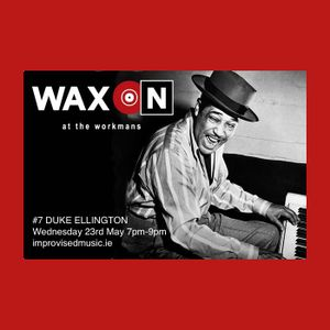 WAX ON Podcast - Duke Ellington