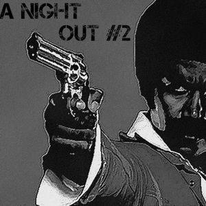 "A Night Out #2 ""Black Dynamite"""