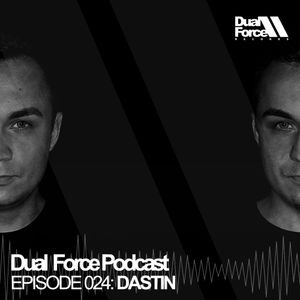 Dastin - Dual Force Records Podcast #24